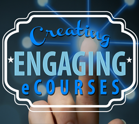 Creating Engaging eCourses - Share Your Passion Online