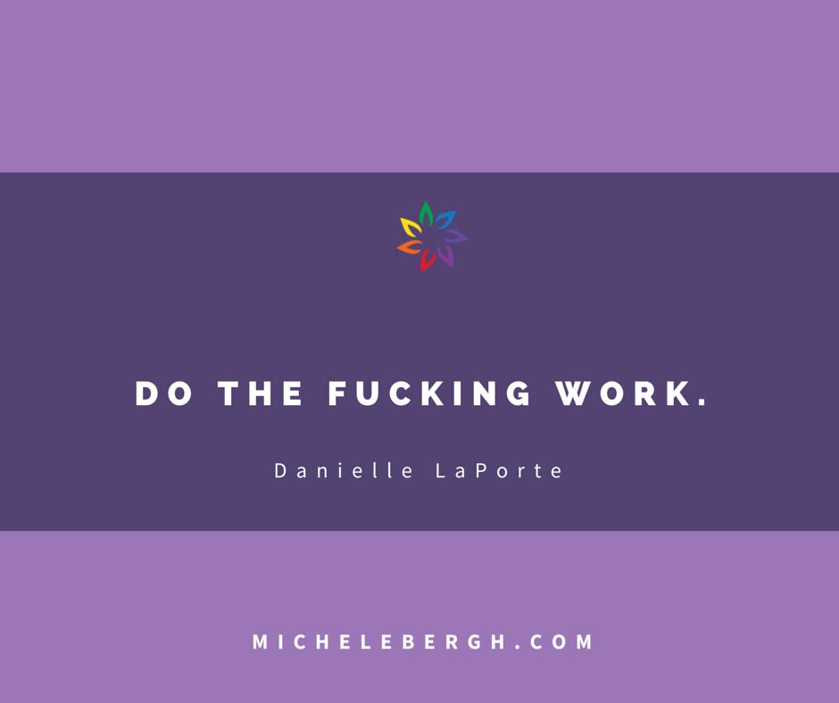 Do the fucking work danielle laporte