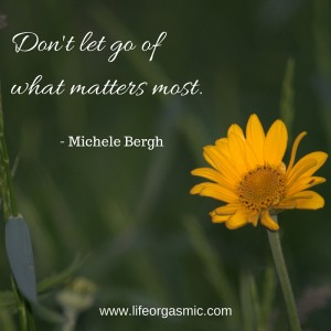 don't let go of what matters most