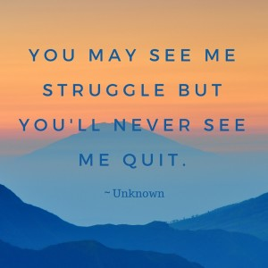 struggle but not quit